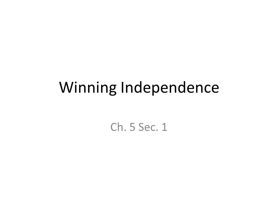 1 Winning Independence Ch. 5 Sec. 1