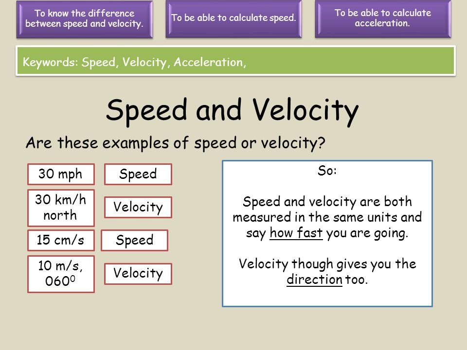 Speed and Velocity Are these examples of speed or velocity So: