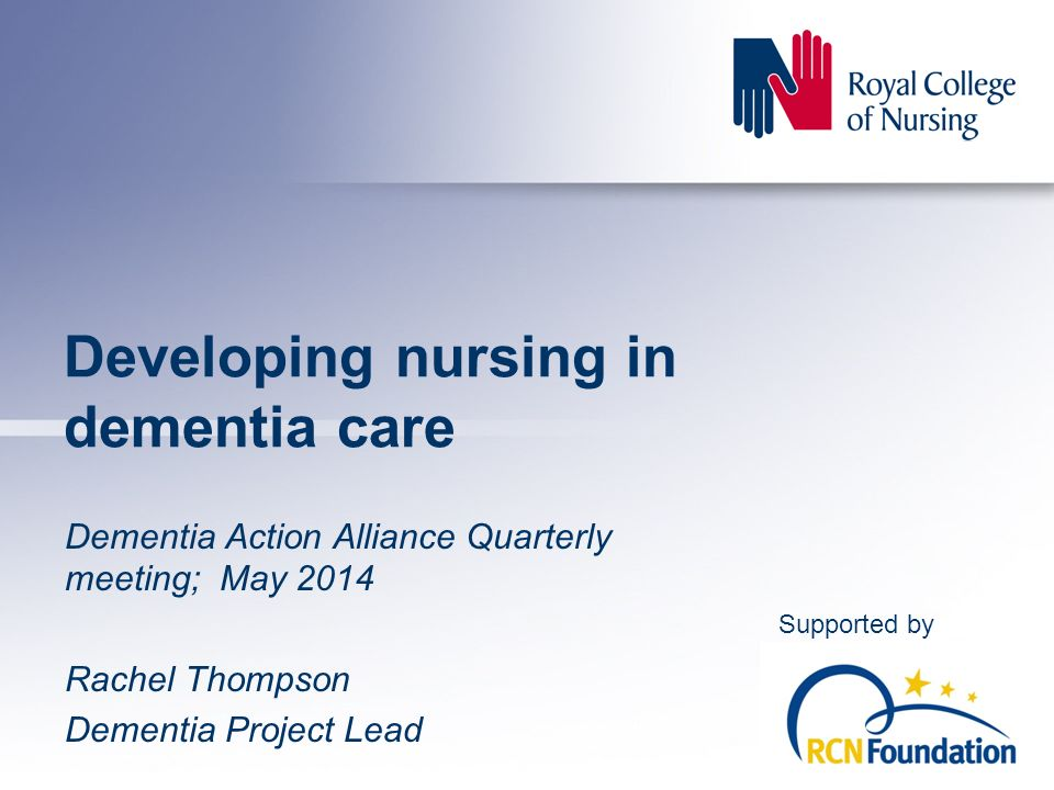 dementia care training for nurses The qualifications in awareness of dementia and dementia care are aimed at occupational areas across all service user groups and ages, working in statutory (including nhs), private and voluntary agencies.