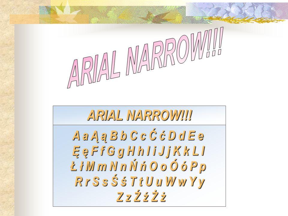 ARIAL NARROW!!! ARIAL NARROW!!!