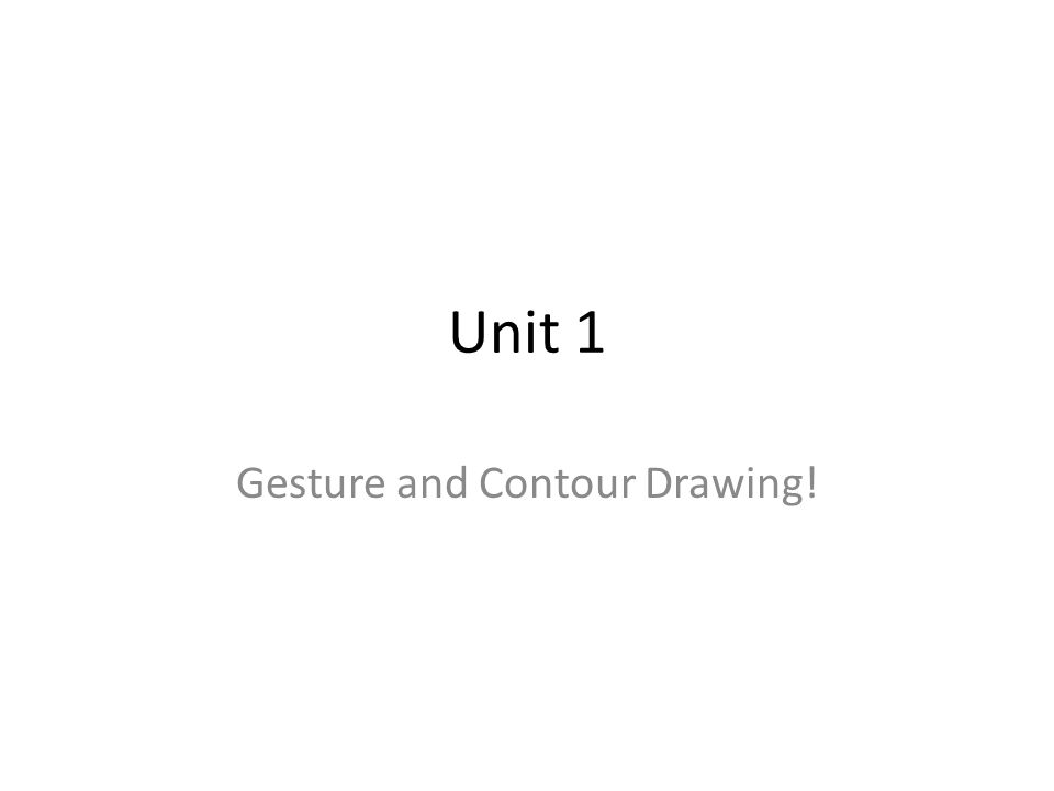 Contour Line Drawing Powerpoint : Gesture and contour drawing ppt video online download
