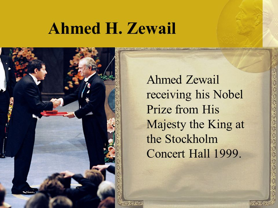 nobel prize ahmed zewail essay Egyptian noble laureate ahmed zewail, who passed away on  the nile in 1999  along with a nobel prize in chemistry, will therefore receive.