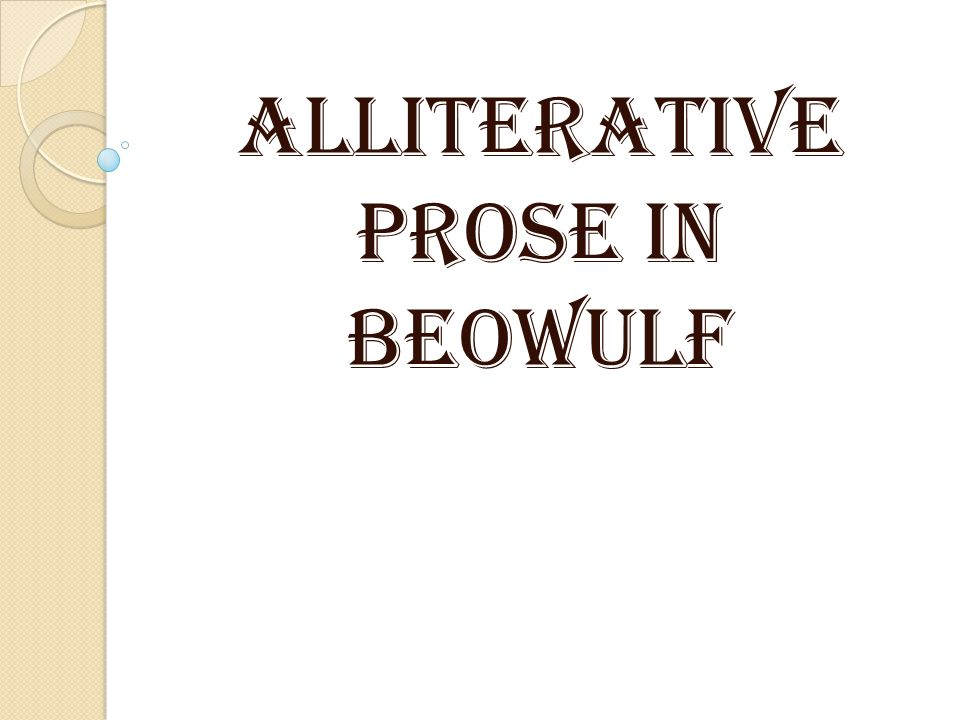 use of alliteration in beowulf Beowulf uses alliteration [my italics] and accent to achieve the poetic effect which modern english poetry achieves through the use of poetic feet.