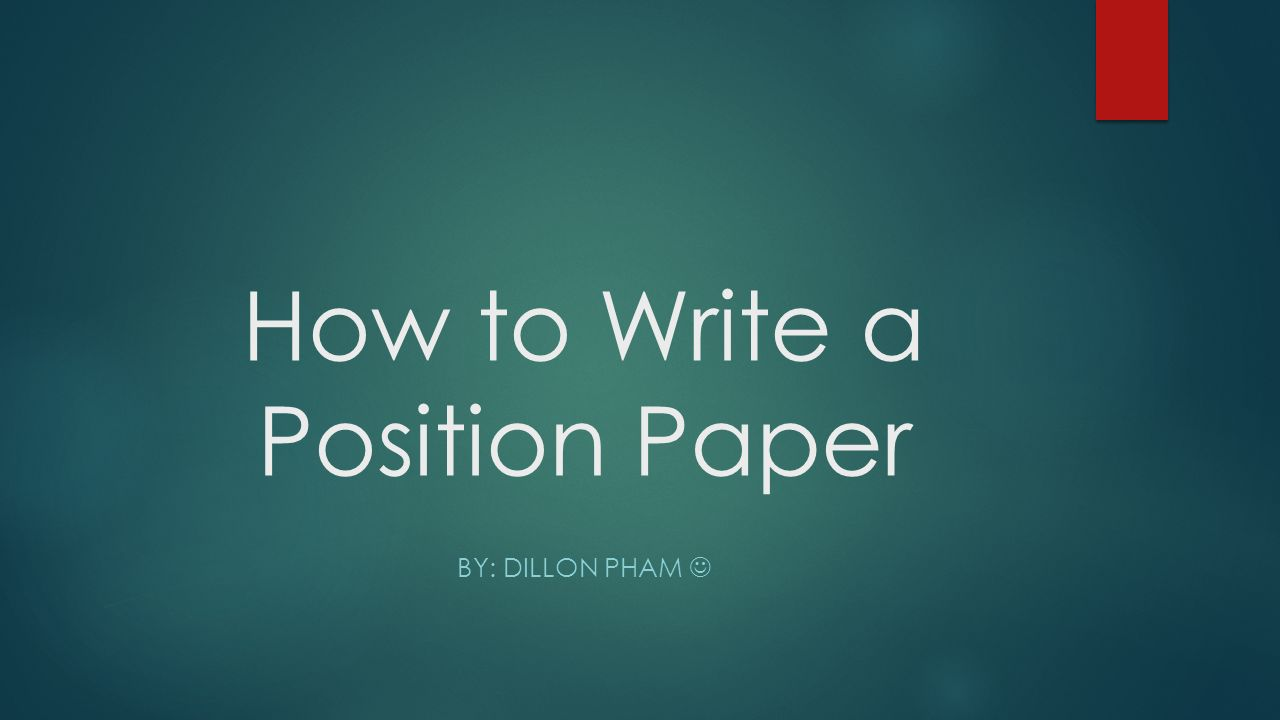 tips for writing a position paper