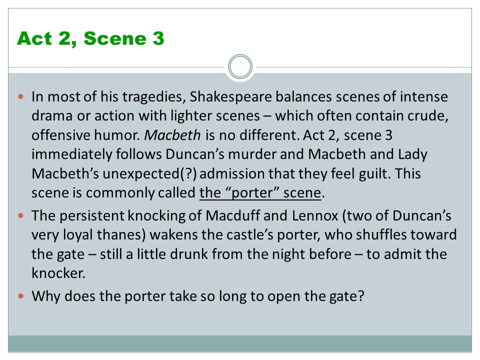 macbeth porter scene Few scenes in shakespeare can provoke more laughter in the theatre than the porter scene in macbeth (ii, iii) at the centre of this paradox lies the character of the porter, and in particular the obscenities which punctuate his remarks.