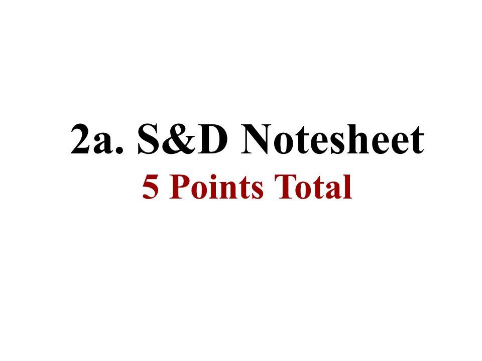 2a. S&D Notesheet 5 Points Total