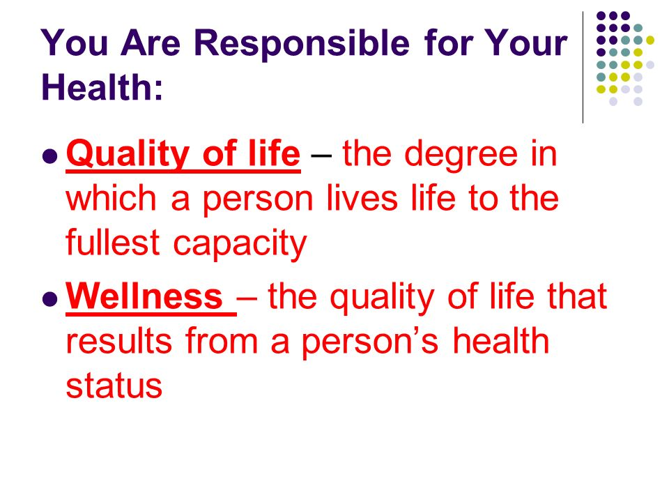 You Are Responsible for Your Health:
