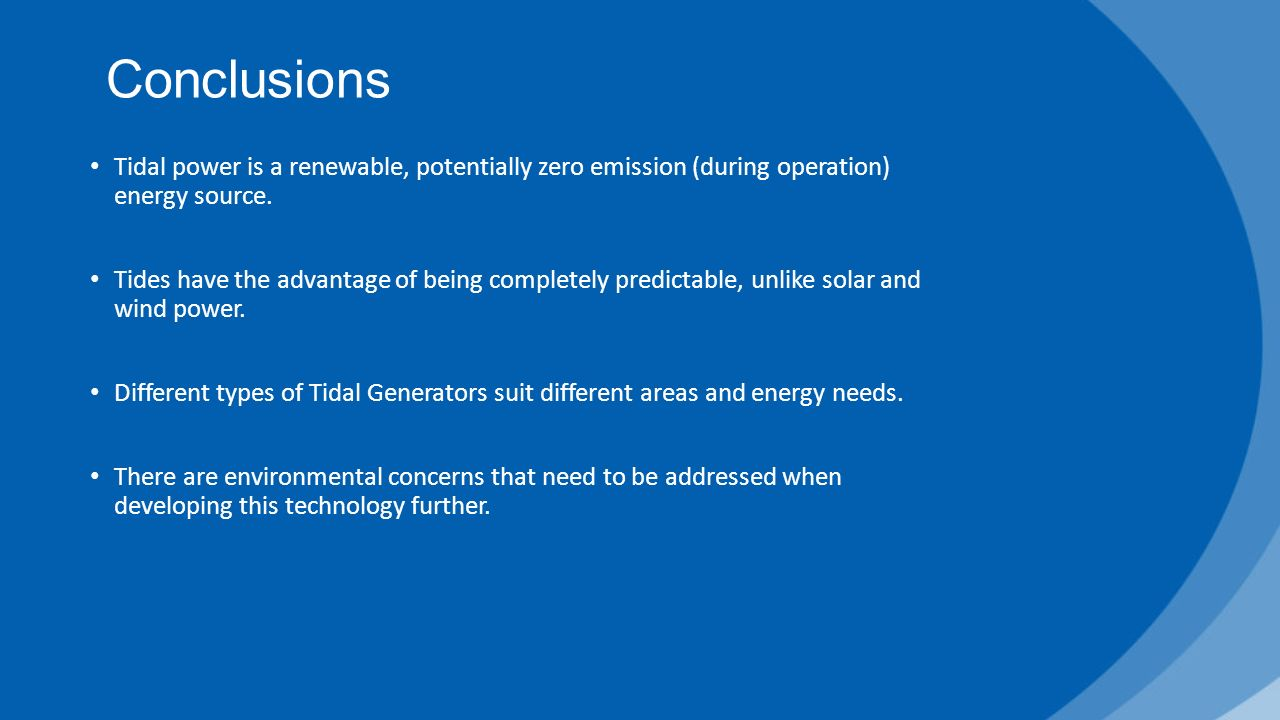 tidal energy generation essay Energy energy is a crucial necessity and with the ever increasing need for it and the high and fluctuating prices of oil, researchers are constantly coming up with newer and more sophisticated alternative sources of energy.