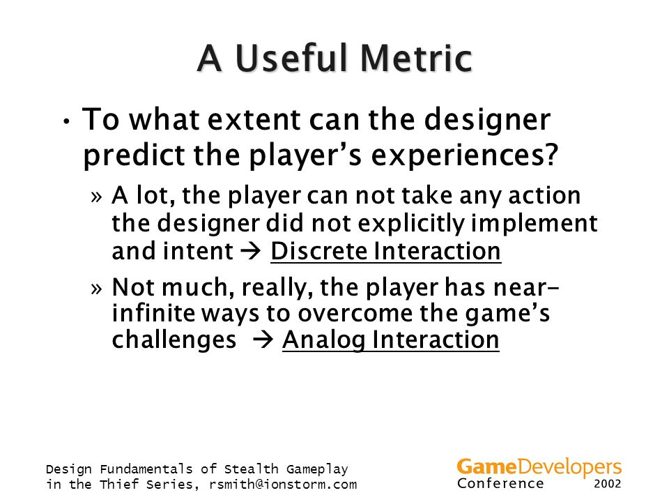 A Useful Metric To what extent can the designer predict the player's experiences