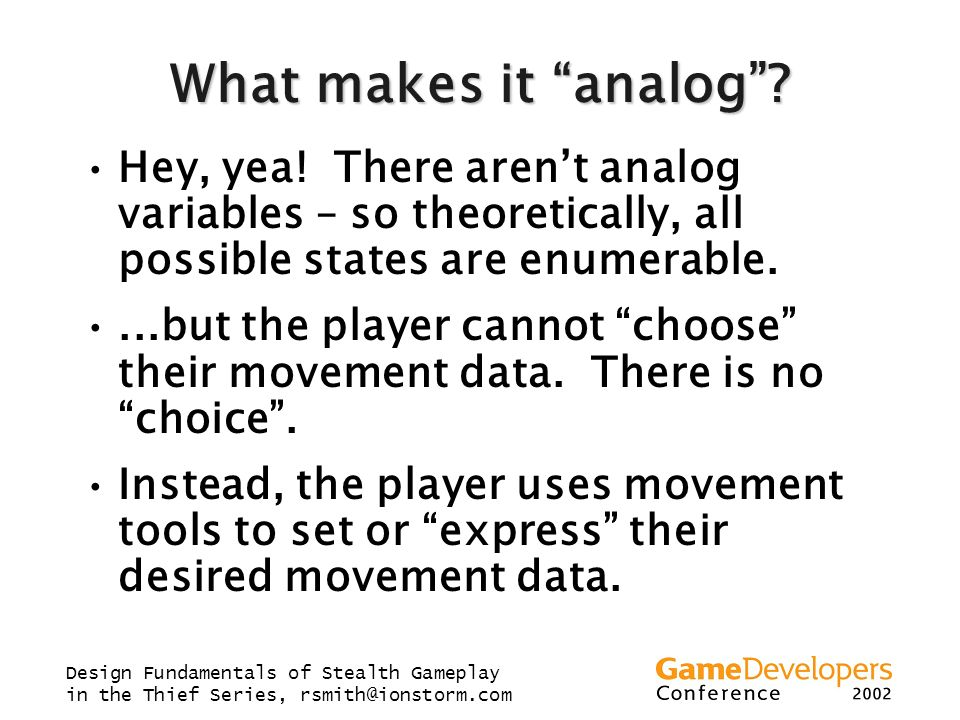 What makes it analog Hey, yea! There aren't analog variables – so theoretically, all possible states are enumerable.