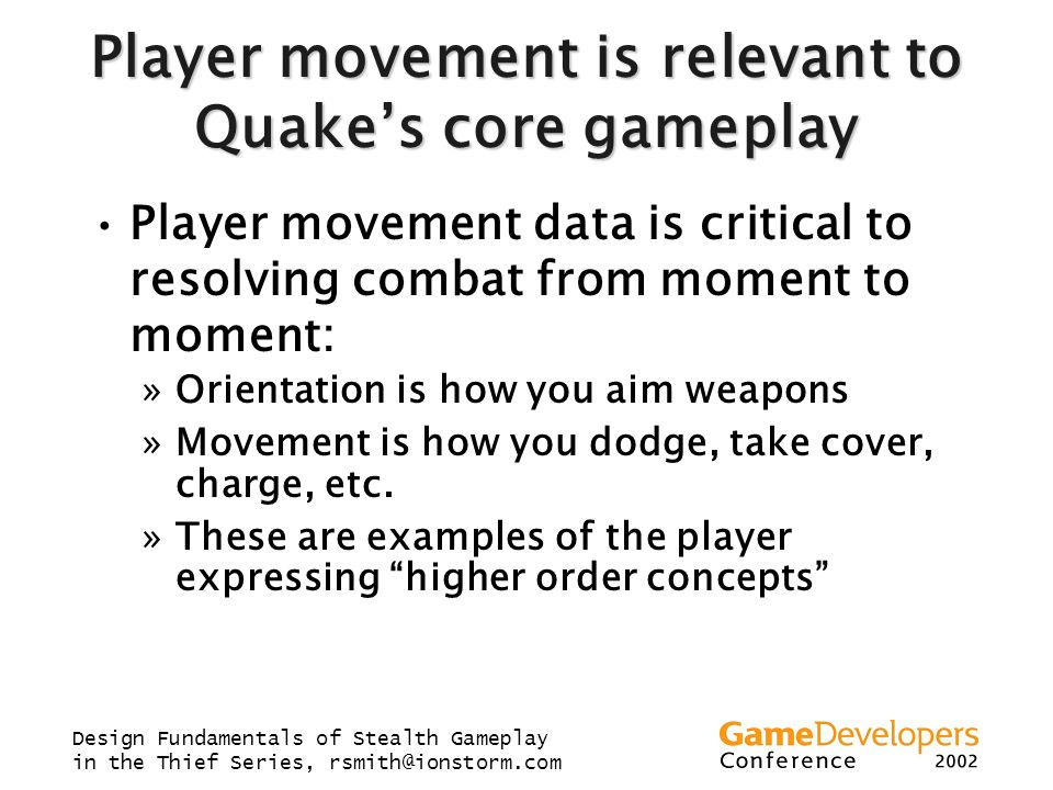 Player movement is relevant to Quake's core gameplay