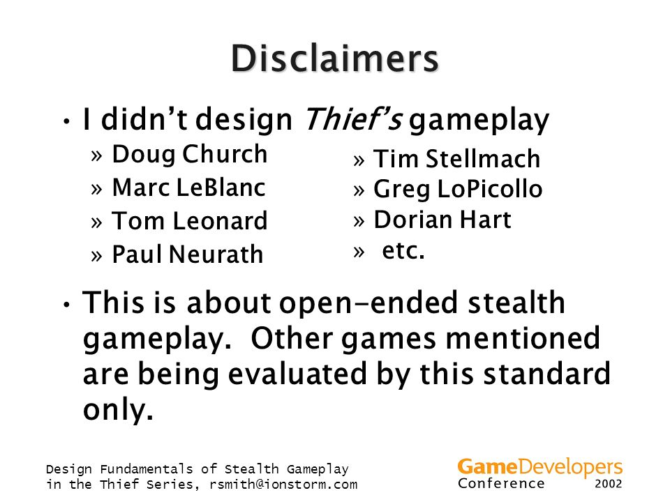 Disclaimers I didn't design Thief's gameplay
