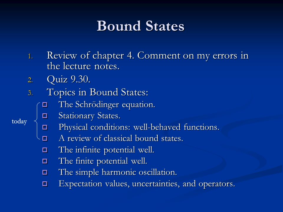 bound states review of chapter comment on my errors in the  1 bound