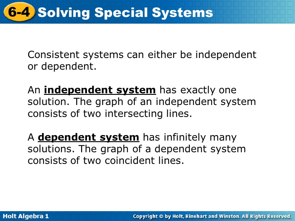 Consistent systems can either be independent or dependent.