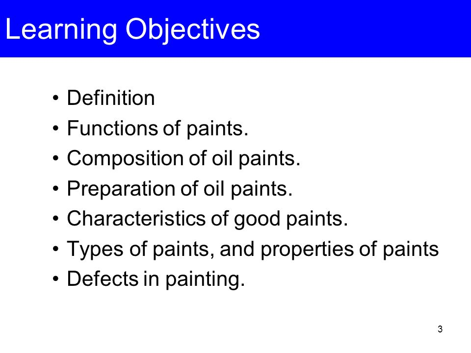 Learning Objectives Definition Functions of paints.
