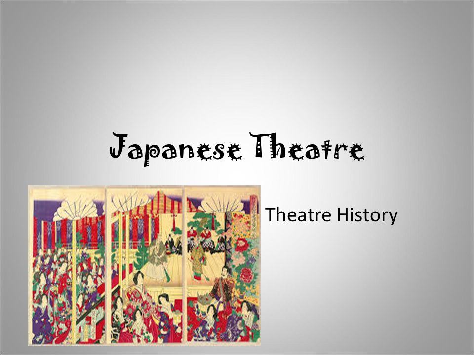 Japanese Theatre Theatre History Ppt Video Online Download