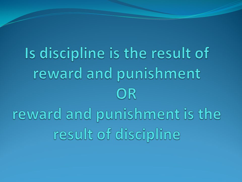 is punishment or reward the more Discipline for young children - discipline and punishment:  where reward and punishment focus on the child,  discipline for young children - discipline and.