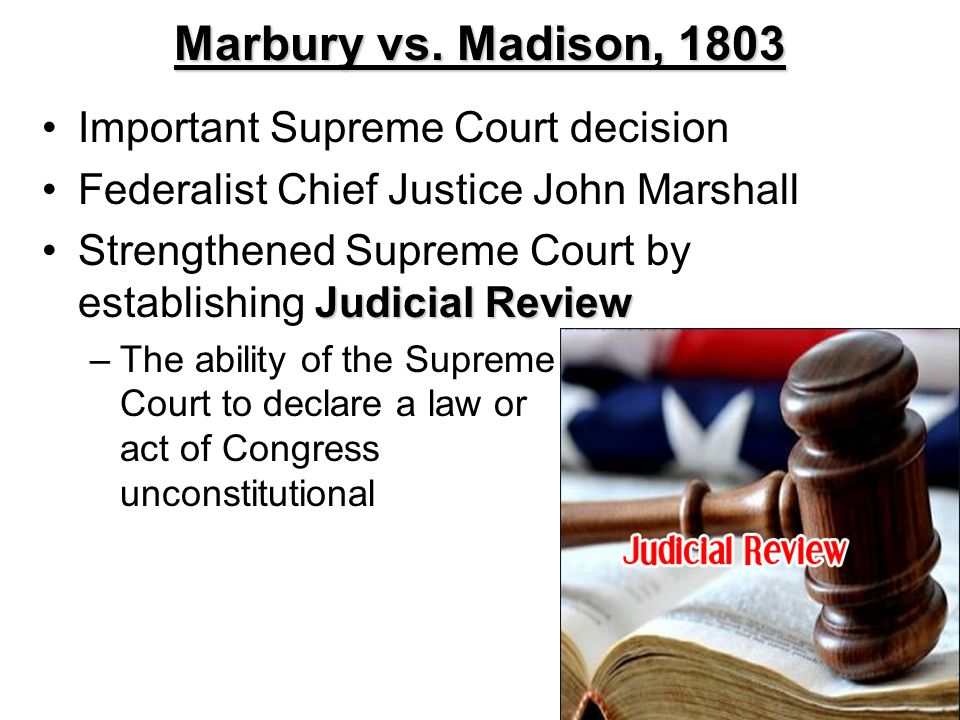 supreme court - marbury vs. madison (1803) essay Summary case decided: february 24, 1803 marbury v madison (1803)  the  supreme court found that federal courts have the power to invalidate acts of.