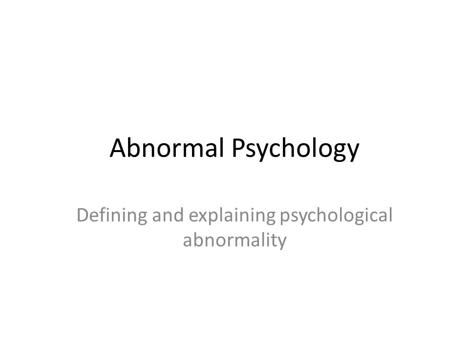 psychological abnormality definition and limitations You need to be able to explain and evaluate the definitions of abnormality in psychology this means that it is unlikely we can diagnose mental abnormality in the same way we can diagnose physical abnormality a limitation of both the failure to function adequately and ideal mental.