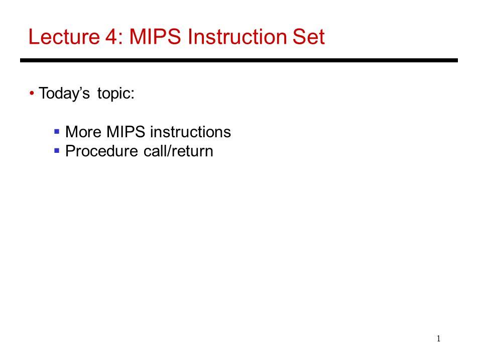 Lecture 4: MIPS Instruction Set