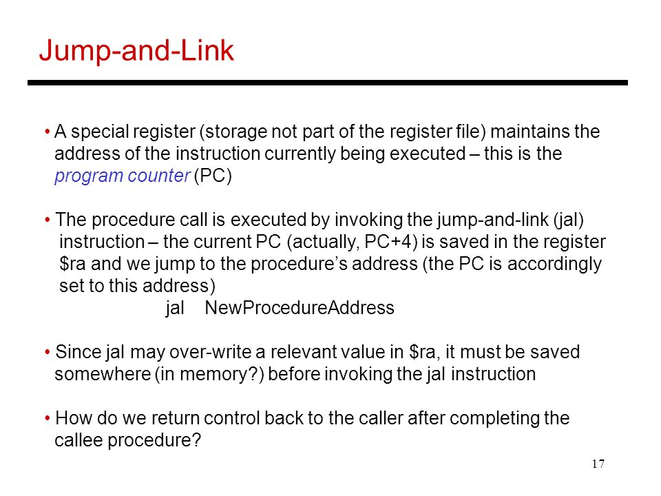 Jump-and-Link A special register (storage not part of the register file) maintains the.
