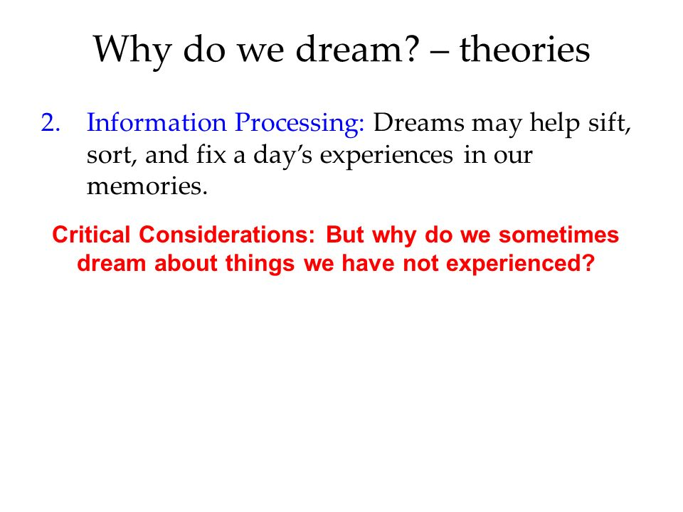 information processing dream theory Critical considerations of freud's wish-fulfillment dream theory dreams help us sort out the day's events and consolidate our memories explanation of information processing theory.