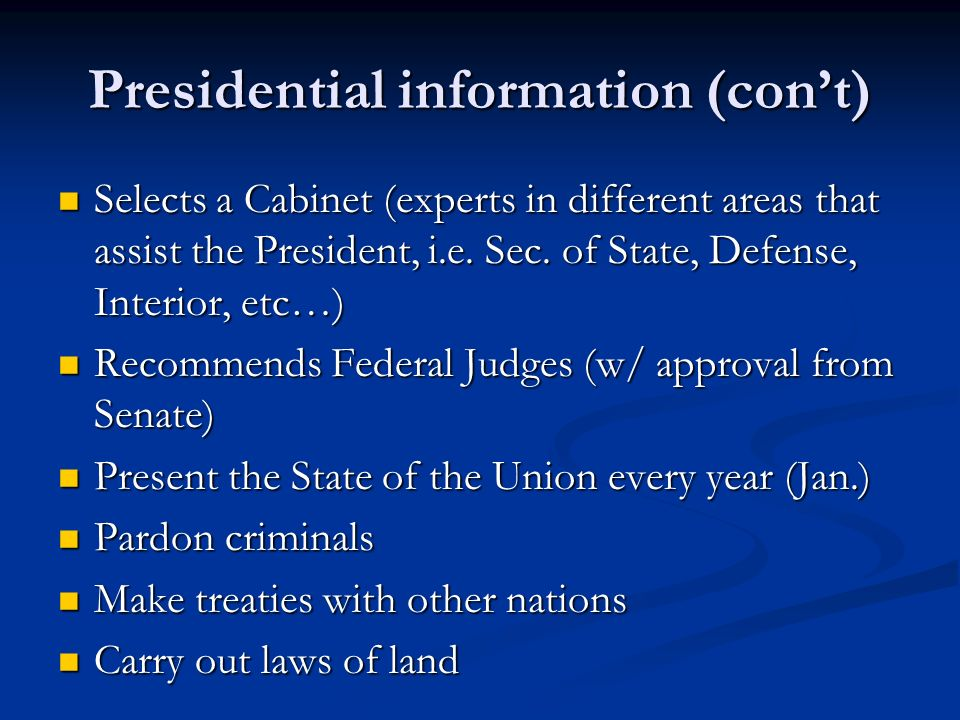 Presidential information (con't)