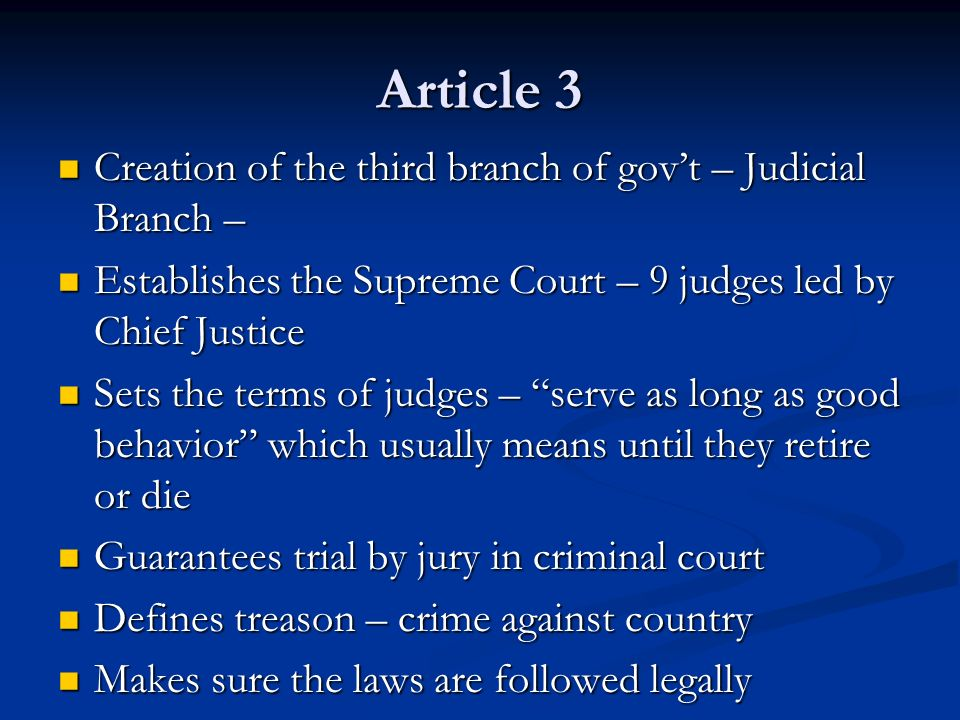 Article 3 Creation of the third branch of gov't – Judicial Branch –