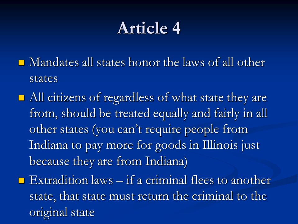 Article 4 Mandates all states honor the laws of all other states