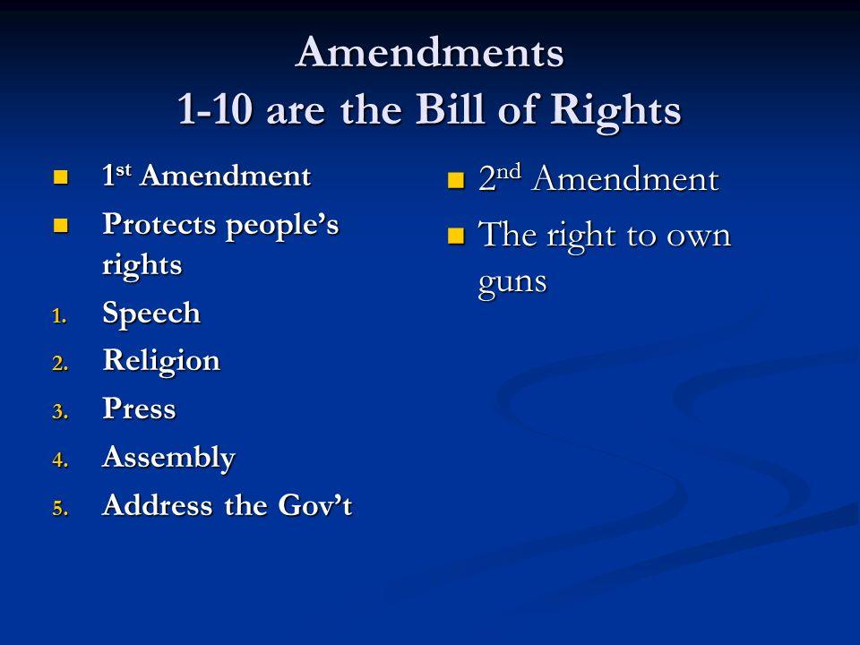 Amendments 1-10 are the Bill of Rights