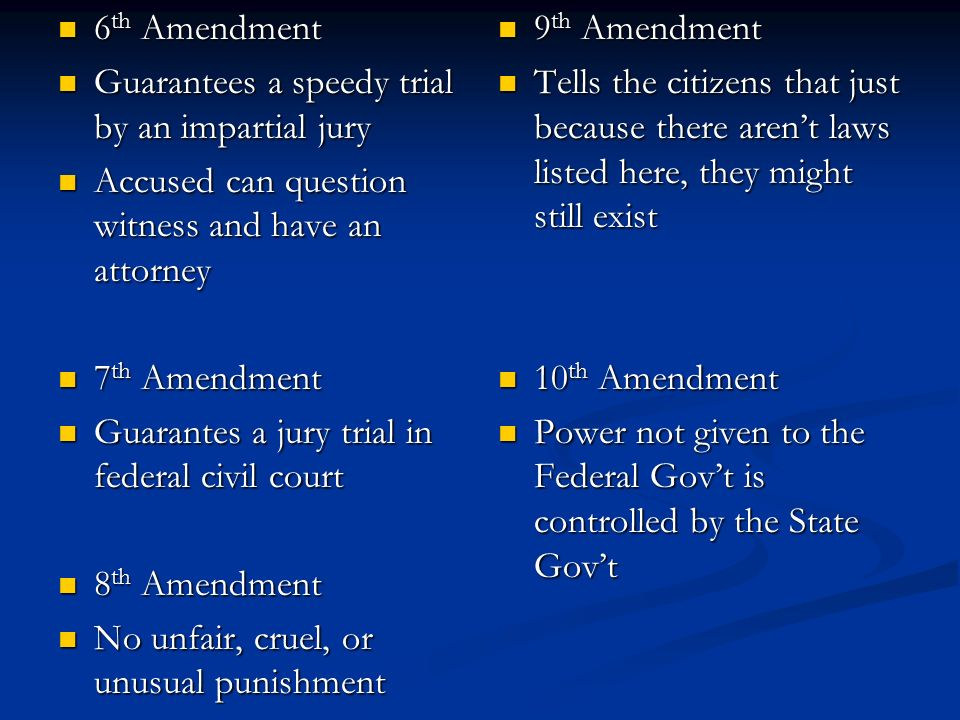 6th Amendment Guarantees a speedy trial by an impartial jury. Accused can question witness and have an attorney.