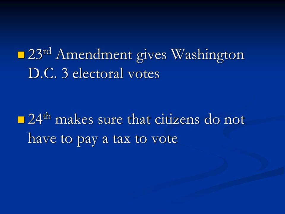 23rd Amendment gives Washington D.C. 3 electoral votes