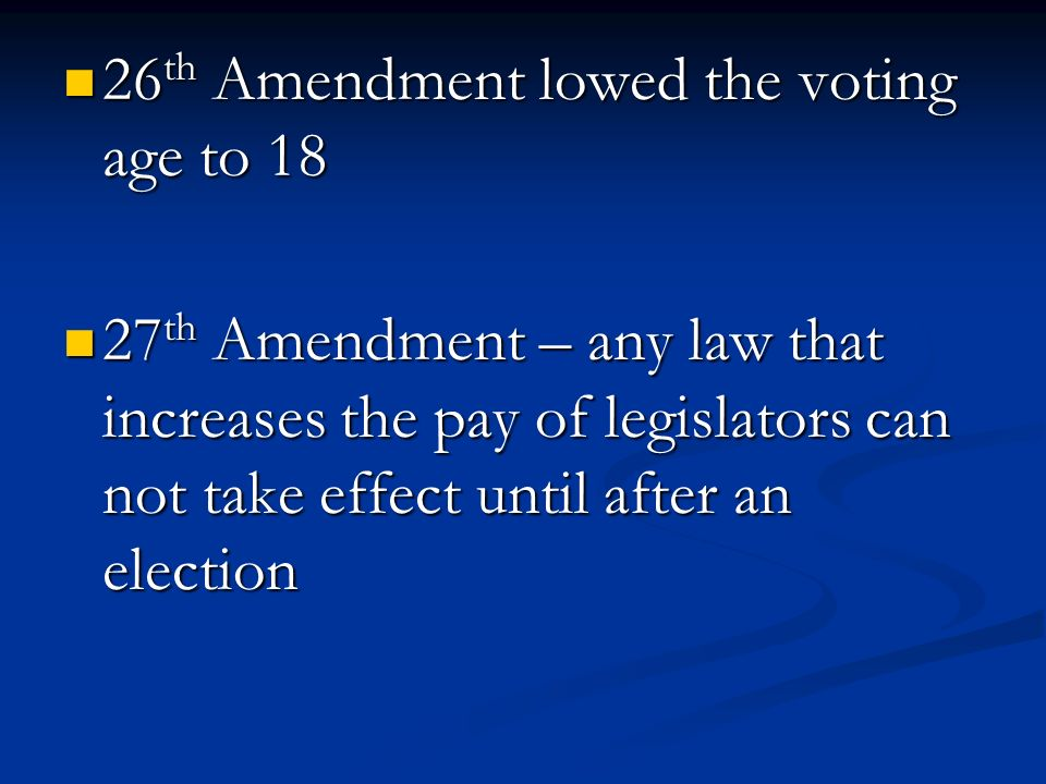 26th Amendment lowed the voting age to 18