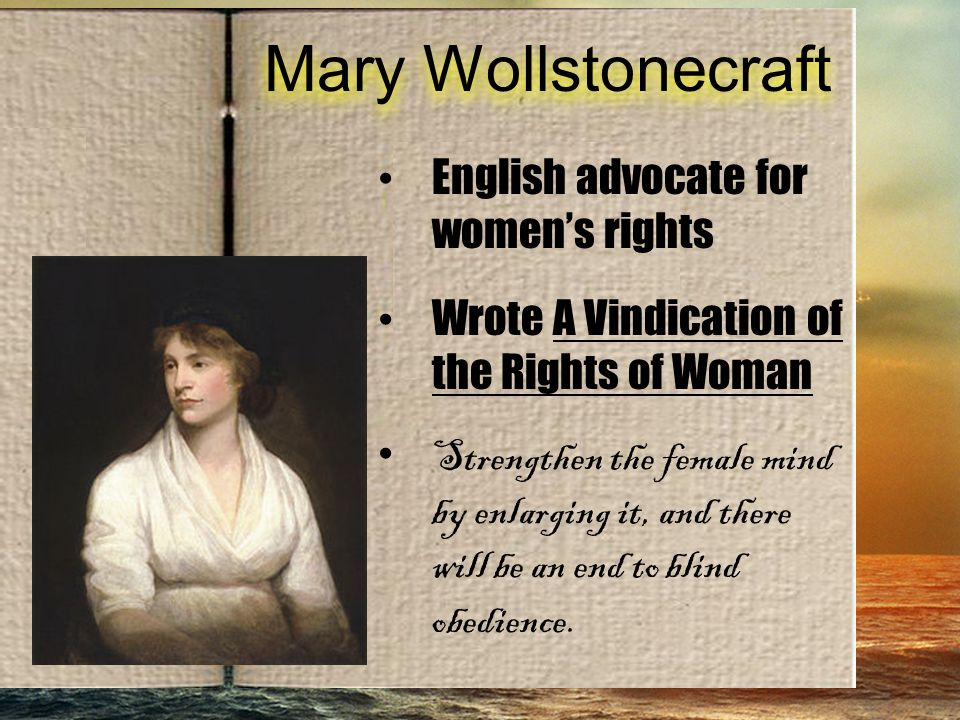 a review of mary wollstonecrafts a vindication of the rights of women Mary wollstonecraft: 'vindication changed life for women the world over' photograph: alamy wollstonecraft's rights of men attracted plenty of attention and brought her into the circle of.
