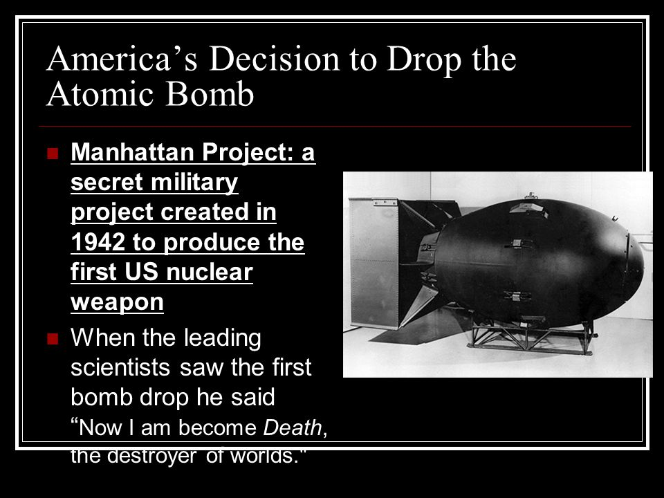 decision to drop atomic bomb Document-based question the atomic bombing of hiroshima & nagasaki: was the decision to drop atomic bombs on the cities of hiroshima and nagasaki a military.