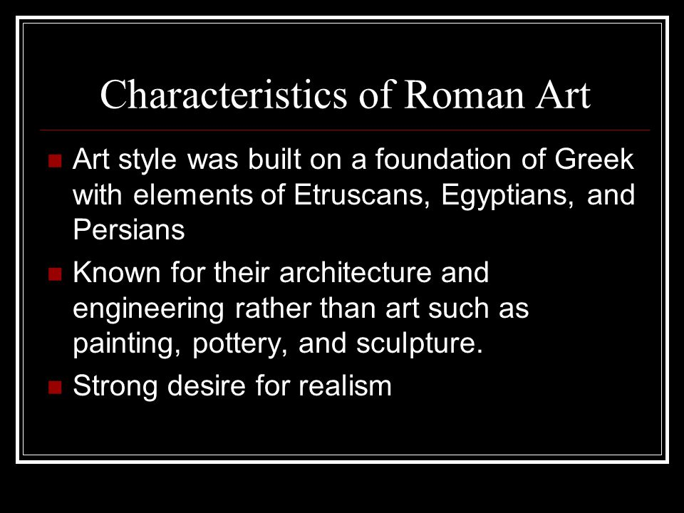 the characteristics of roman christian art Pagan artifacts in christian art  the roman ruins seen here and in many other renaissance paintings hark back to christian legends in which divine intervention .