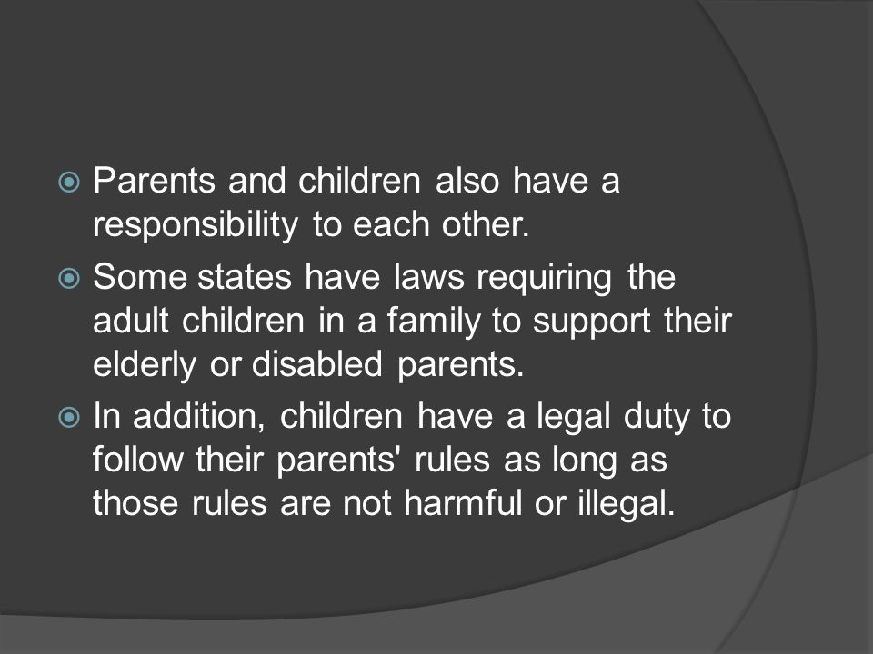 Parents and children also have a responsibility to each other.