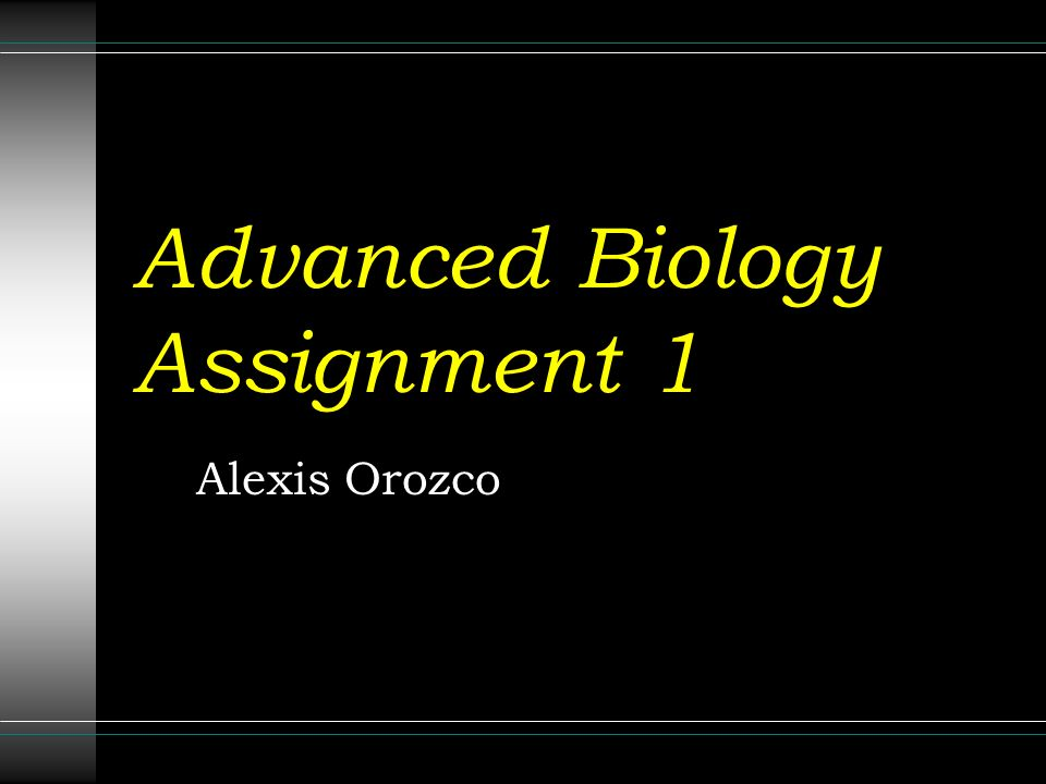 advanced biology assignment ppt video online  advanced biology assignment 1