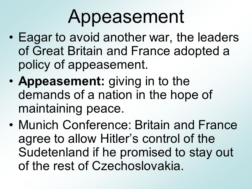 policy appeasement justified How far was the policy of appeasement justified learning objective: to evaluate the policy of appeasement and develop exam technique was the policy of appeasement.