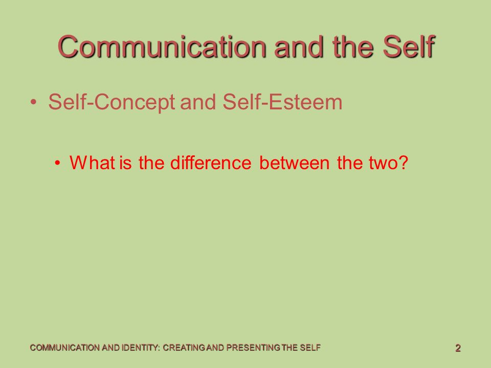 communication and the self concept View intcomm self concept from spch 1318 at central texas college interpersonal communication self-concept inventory assignment part i orde 5 words that describe me in my mind 5 words that.