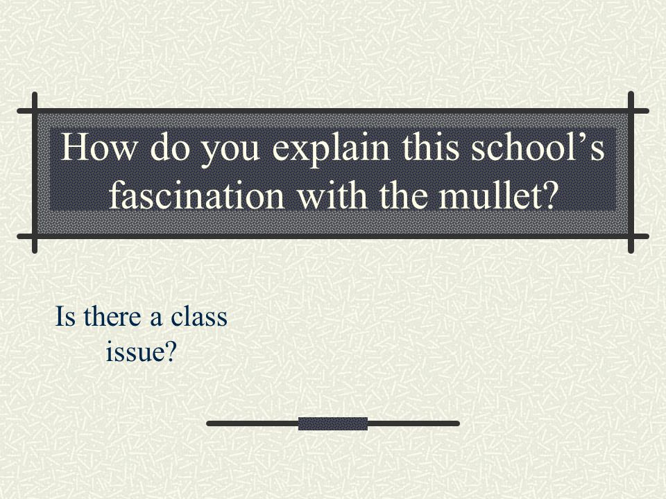 How do you explain this school's fascination with the mullet