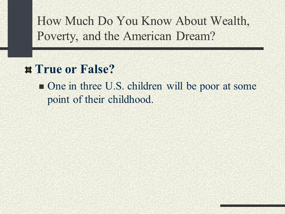 How Much Do You Know About Wealth, Poverty, and the American Dream