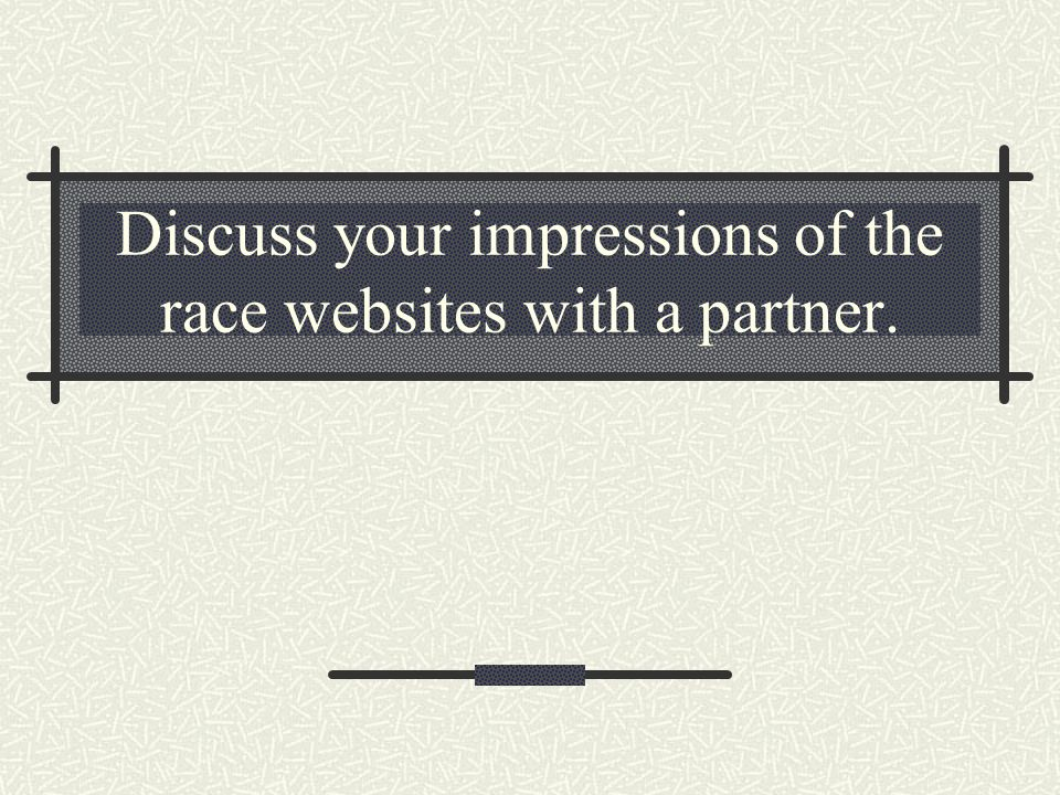 Discuss your impressions of the race websites with a partner.