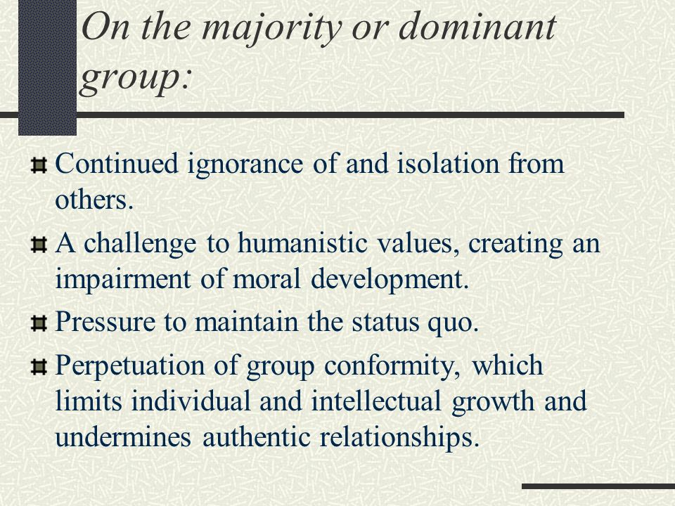 On the majority or dominant group: