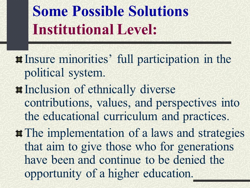 Some Possible Solutions Institutional Level: