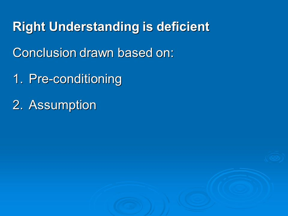 Right Understanding is deficient