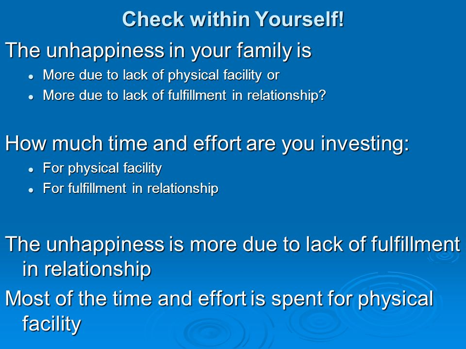 The unhappiness in your family is