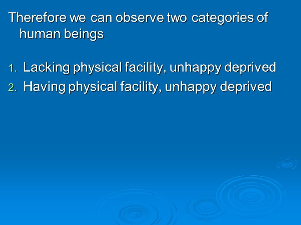 Therefore we can observe two categories of human beings