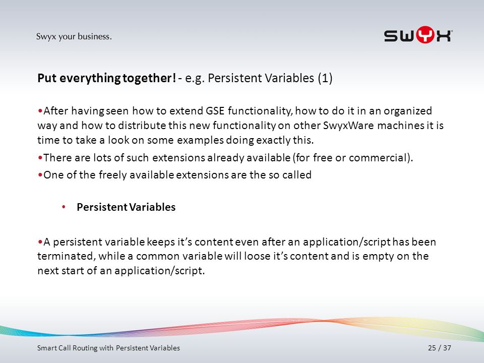 Put everything together! - e.g. Persistent Variables (1)
