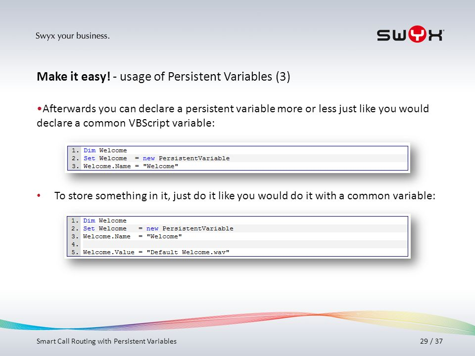 Make it easy! - usage of Persistent Variables (3)